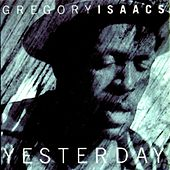 Play & Download Yesterday by Gregory Isaacs | Napster