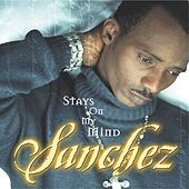 Play & Download Stays On My Mind by Sanchez | Napster