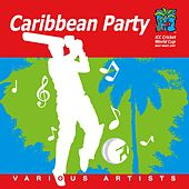 Play & Download Caribbean Party - Official 2007 Cricket World Cup by Various Artists | Napster
