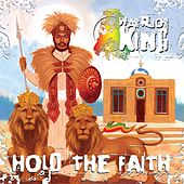 Hold The Faith by Warrior King