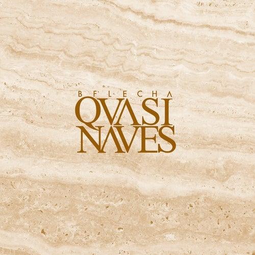 Play & Download Qvasi Naves by Bflecha | Napster