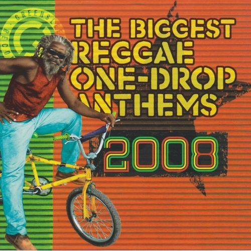 The Biggest Reggae One Drop Anthems 2008 by Various Artists