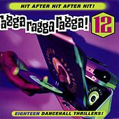 Play & Download Ragga Ragga Ragga 12 by Various Artists | Napster