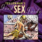 Play & Download Yellowman's Good Sex Guide by Yellowman | Napster