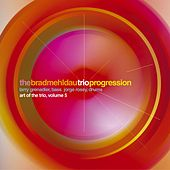 The Art Of The Trio Vol. 5: Progression by Brad Mehldau