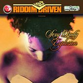 Play & Download Riddim Driven: Sexy Lady Explosion by Various Artists | Napster