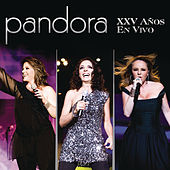 Play & Download Pandora XXV Años En Vivo by Pandora | Napster