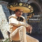 Vicente Fernandez Y Sus Canciones von Vicente Fernández