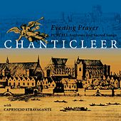 Play & Download Purcell : Anthems & Sacred Songs [Evening Prayer] by Chanticleer | Napster
