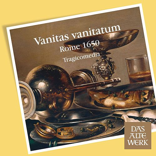 Play & Download Vanitas vanitatum [Rome 1650] by Tragicomedia | Napster