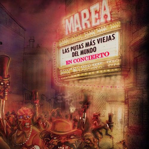 Las putas mas viejas del mundo en concierto by Marea