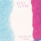 Travelin' Man - Single by Still Flyin'