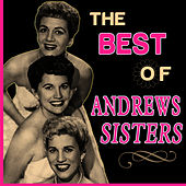 Play & Download The Best of Andrews Sisters by The Andrews Sisters | Napster