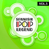 Spanish Pop Legends Vol. 3 by Various Artists