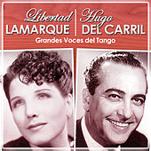Play & Download Libertad Lamarque. Hugo del Carril. Grandes Voces del Tango by Various Artists | Napster