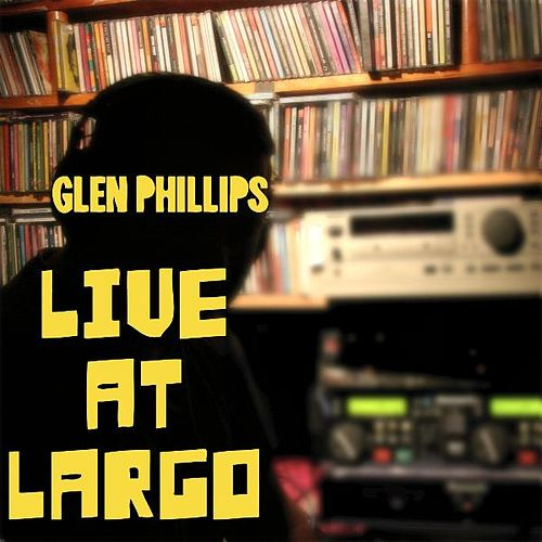 Live At Largo by Glen Phillips