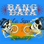 La Sopa by Bang Data