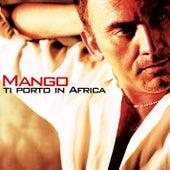 Ti porto in Africa by Mango