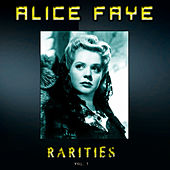 Alice Faye Rarities, Vol. 1 (Remastered) by Alice Faye