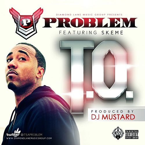 Play & Download T.O. (feat. Skeme) - Single by Problem | Napster