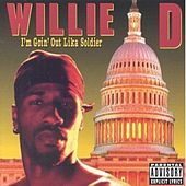 Play & Download I'm Goin' Out Lika Soldier by Willie D | Napster