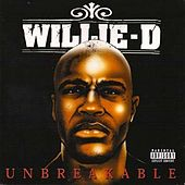 Play & Download Unbreakable by Willie D | Napster