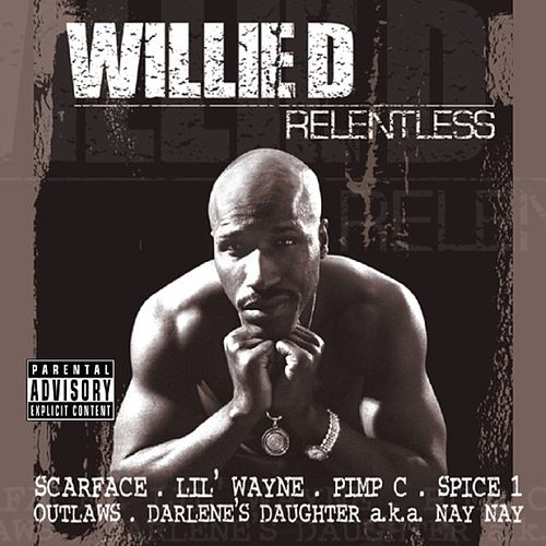 Play & Download Relentless by Willie D | Napster
