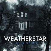 Play & Download Out In the Rain by Weatherstar   Napster