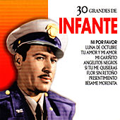 Play & Download Pedro Infante: 30 Hits by Pedro Infante | Napster