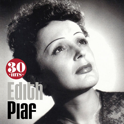 Edith Piaf: 30 Hits by Edith Piaf