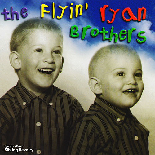 Play & Download Ryanetics Music: Sibling Revelry by The Flyin' Ryan Brothers | Napster