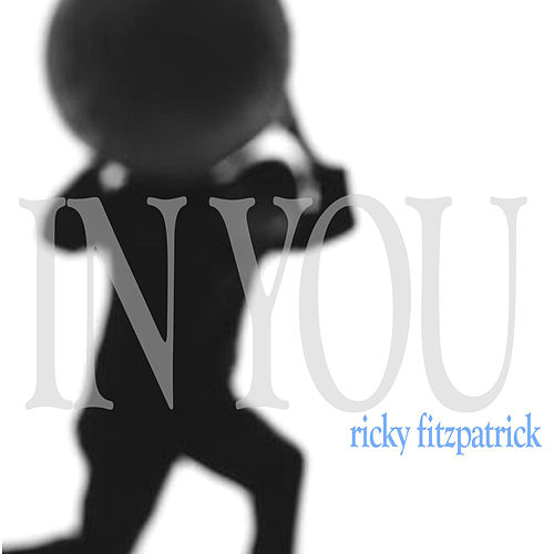 In You by Ricky Fitzpatrick