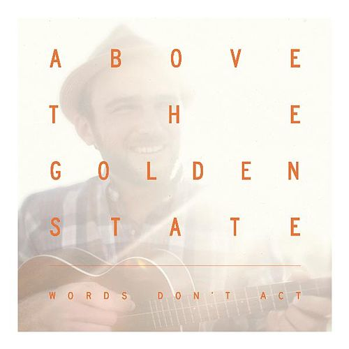 Play & Download Words Don't Act by Above The Golden State | Napster