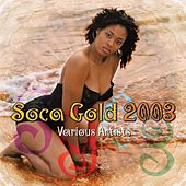 Play & Download Soca Gold 2003 by Various Artists | Napster