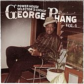 Play & Download George Phang: Power House Selector's Choice Vol. 4 by Various Artists | Napster