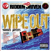 Play & Download Riddim Driven: Wipe Out by Various Artists | Napster