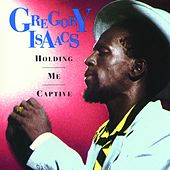 Play & Download Holding Me Captive by Gregory Isaacs | Napster