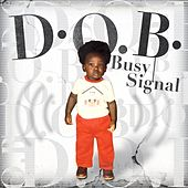 Play & Download D.O.B. by Busy Signal | Napster