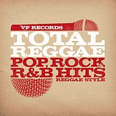 Play & Download Total Reggae: Pop, Rock & R&B Hits Reggae Style by Various Artists | Napster