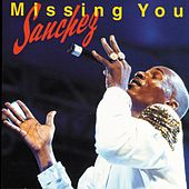 Play & Download Missing You by Sanchez | Napster