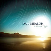 Play & Download A Tender Light by Paul Mealor | Napster