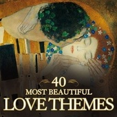 40 Most Beautiful Love Themes by Various Artists
