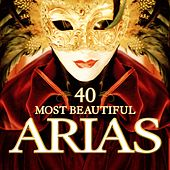 Play & Download 40 Most Beautiful Arias by Various Artists | Napster