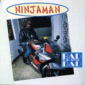 Play & Download Bad Grand Dad by Ninjaman | Napster