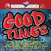 Play & Download Riddim Driven: Good Times by Various Artists | Napster