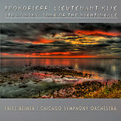 Prokofieff: Lieutenant Kije, Stravinsky: Song of the Nightingale (Remastered) by Fritz Reiner