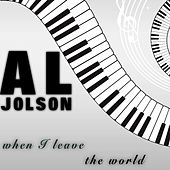 Play & Download When I Leave the World (Live) [Remastered] by Al Jolson | Napster