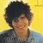 Goodbye And Hello by Tim Buckley
