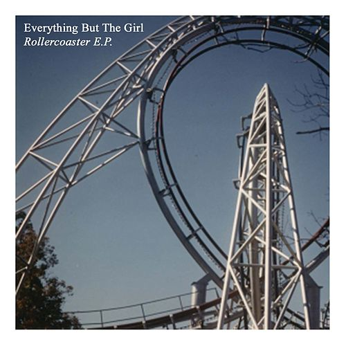 Play & Download Rollercoaster EP by Everything But the Girl | Napster