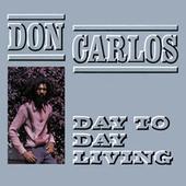 Play & Download Day To Day Living by Don Carlos | Napster